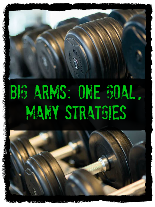 Big Arms: One Goal, Many Strategies