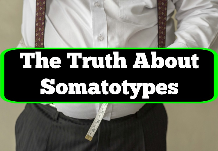 The Truth about Somatotypes
