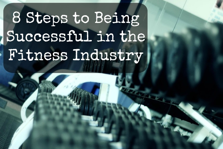 8 Steps to Making a Living in the Fitness Industry