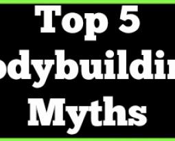 Top 5 Bodybuilding Myths