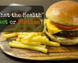 """""""What the Health"""" – Fact or Fiction?"""